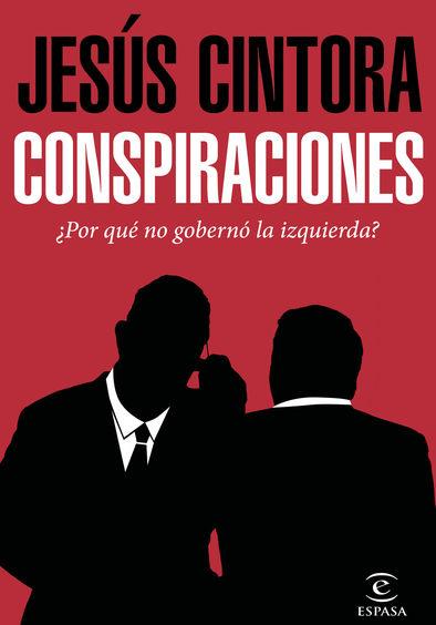 Portada de 'Conspiraciones', libro de Jesús Cintora (Espasa).