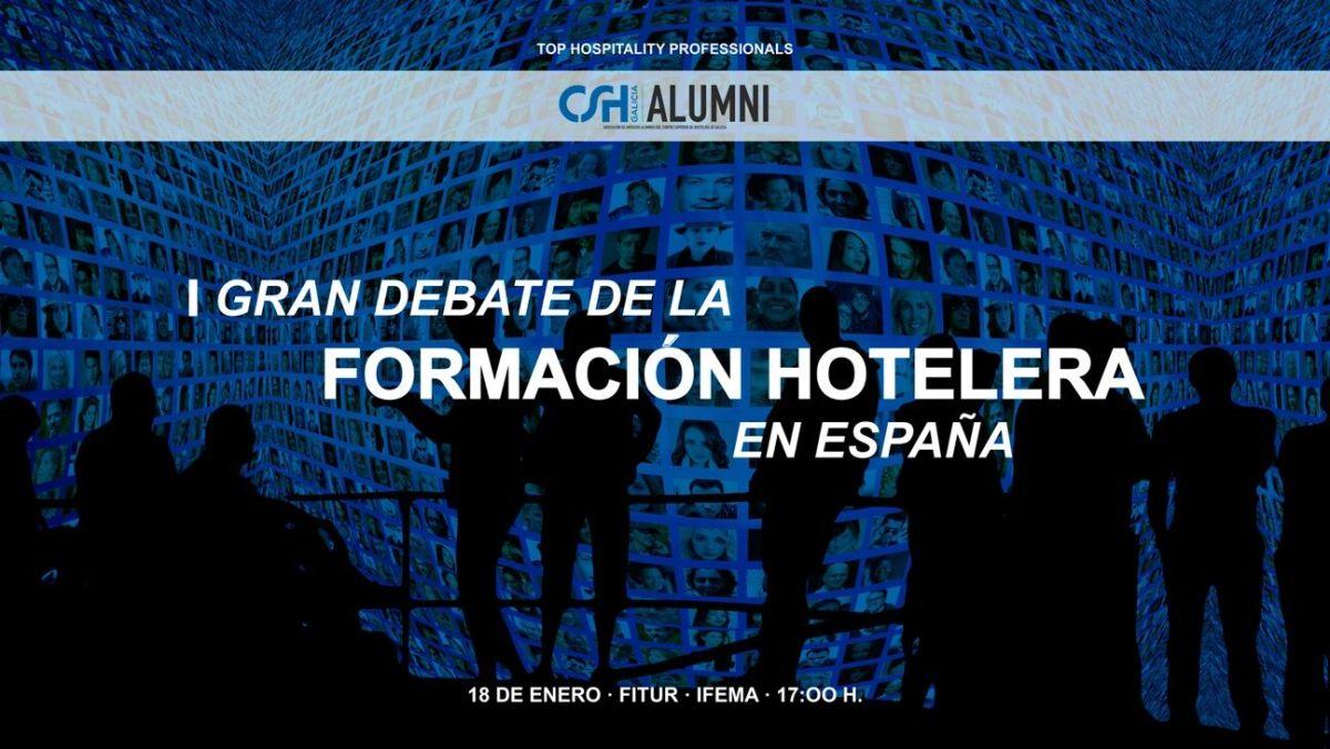 FITUR 2018 acogerá el I Gran Debate de  Formación Hotelera en España, promovido por los antiguos alumnos del Centro Superior de Hostelería de Galicia
